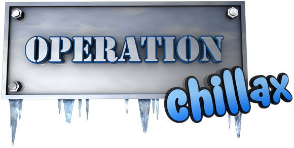 Operation: Chillax