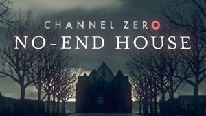 Channel Zero: No End House